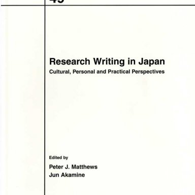 """A chapter from """"Research Writing in Japan"""", with some general points related to academic writing and publishing"""